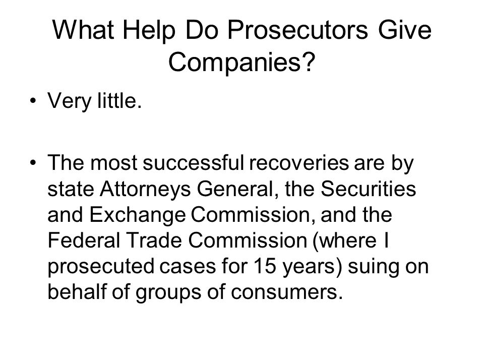 What Help Do Prosecutors Give Companies. Very little.