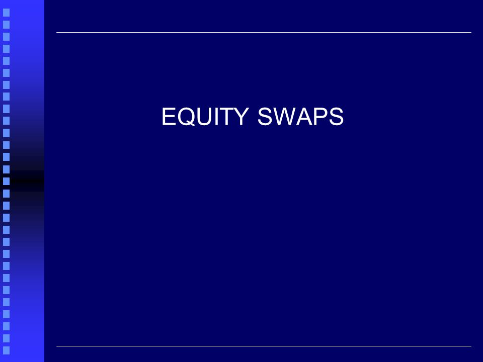 EQUITY SWAP (Excel T16.2) Pension fund already holds $Q in FRN's with payout based on LIBOR (every 90 days) Fancies a 'punt' on the S&P500, for a while.