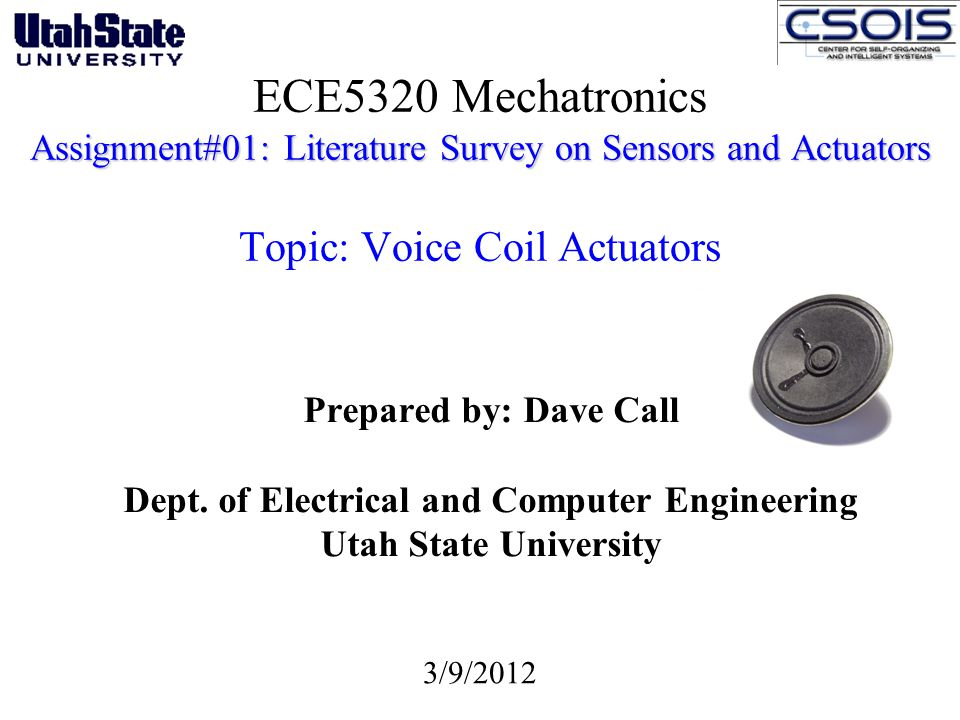 Assignment#01: Literature Survey on Sensors and Actuators ECE5320 Mechatronics Assignment#01: Literature Survey on Sensors and Actuators Topic: Voice