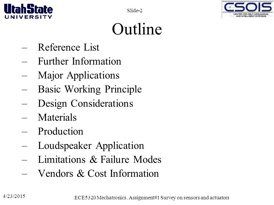 4/23/2015 ECE5320 Mechatronics. Assignment#1 Survey on sensors and actuators Slide-2 Outline –Reference List –Further Information –Major Applications