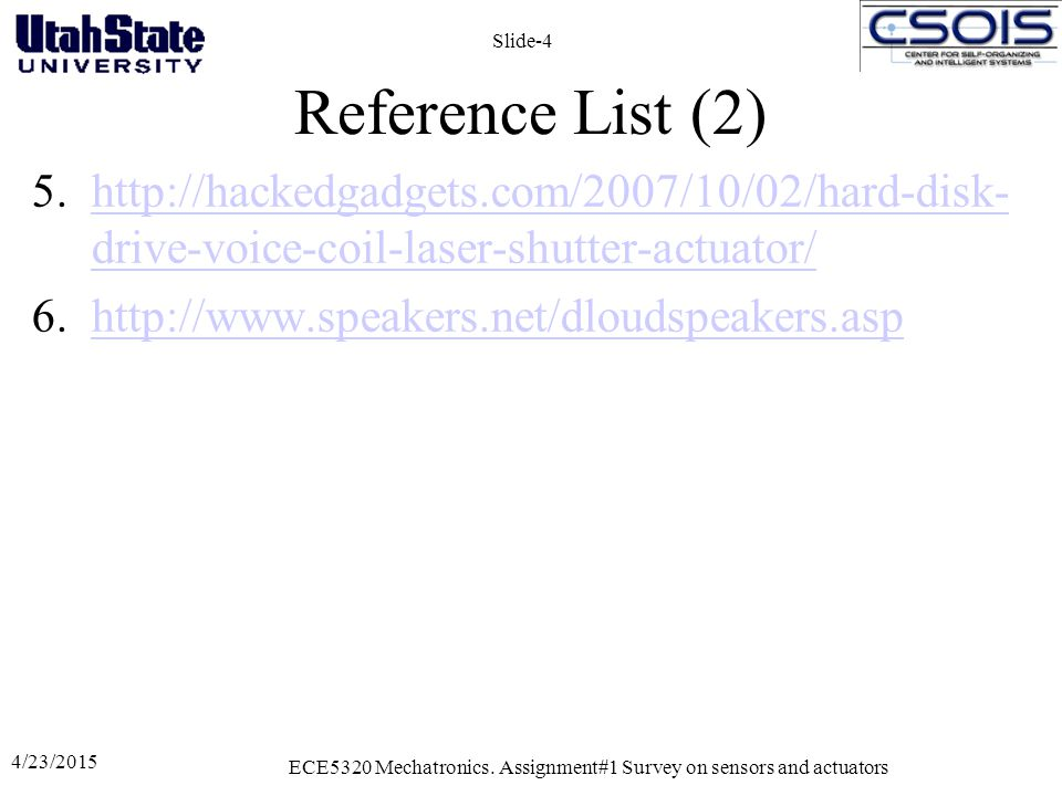 Reference List (2) 5.http://hackedgadgets.com/2007/10/02/hard-disk- drive-voice-coil-laser-shutter-actuator/http://hackedgadgets.com/2007/10/02/hard-d