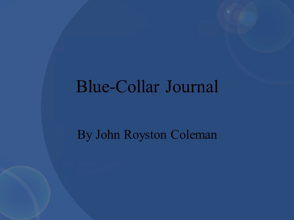 Blue-Collar Journal By John Royston Coleman