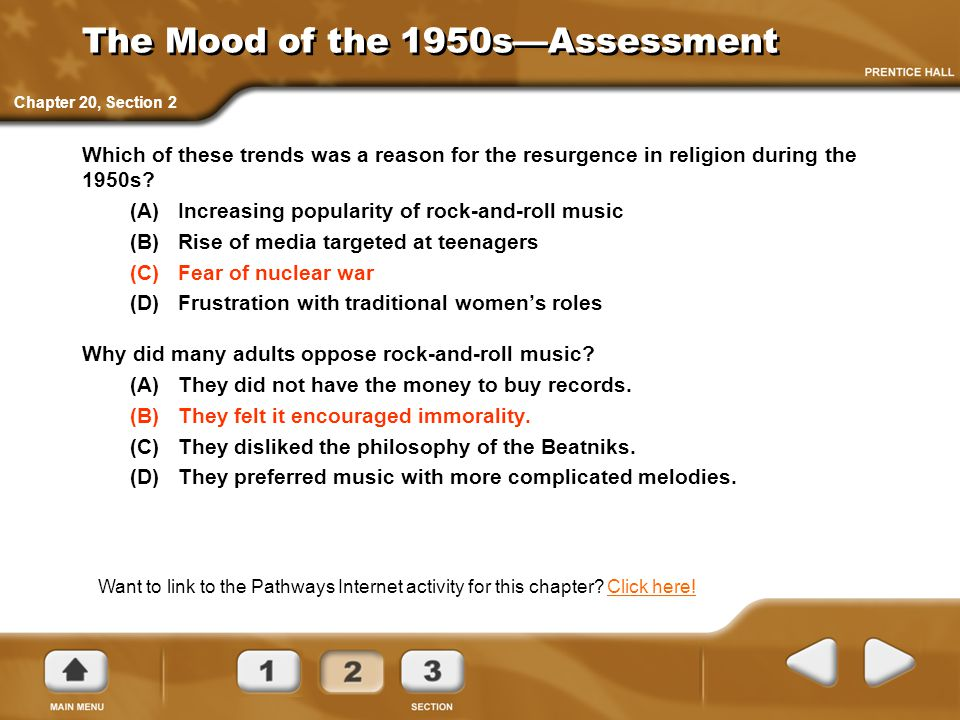 The Mood of the 1950s—Assessment Which of these trends was a reason for the resurgence in religion during the 1950s? (A)Increasing popularity of rock-