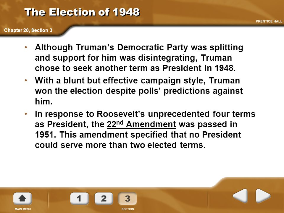 The Election of 1948 Although Truman's Democratic Party was splitting and support for him was disintegrating, Truman chose to seek another term as Pre
