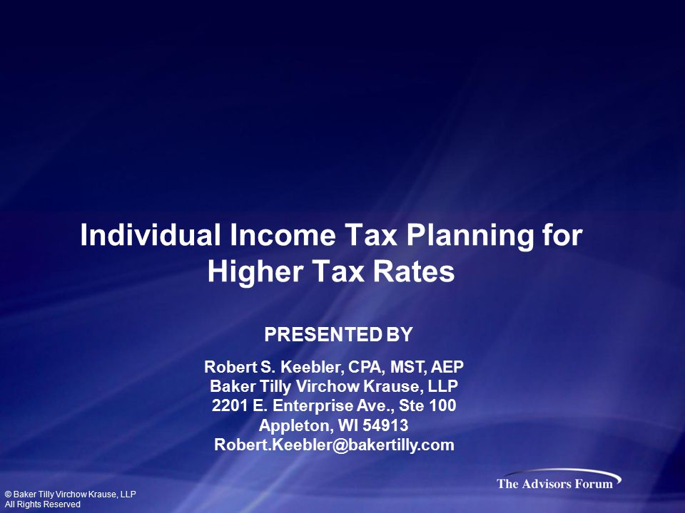 Individual Income Tax Planning for Higher Tax Rates Robert S.