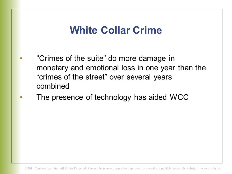 "White Collar Crime ""Crimes of the suite"" do more damage in monetary and emotional loss in one year than the ""crimes of the street"" over several years"