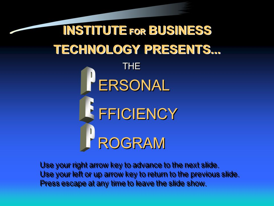 THE ERSONAL FFICIENCY INSTITUTE FOR BUSINESS TECHNOLOGY PRESENTS...