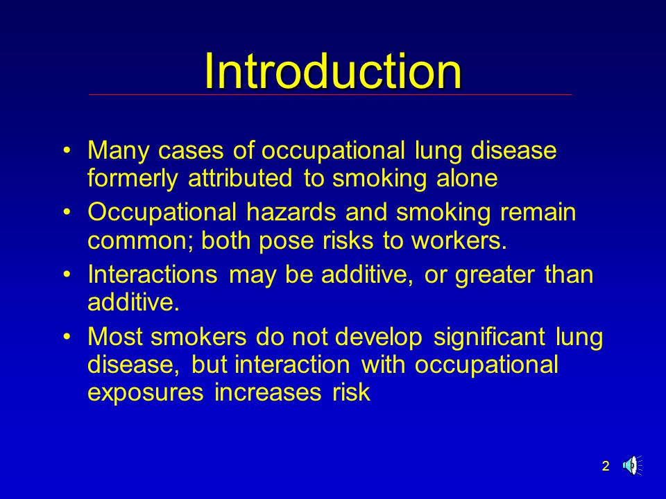 2 Introduction Many cases of occupational lung disease formerly attributed to smoking alone Occupational hazards and smoking remain common; both pose risks to workers.