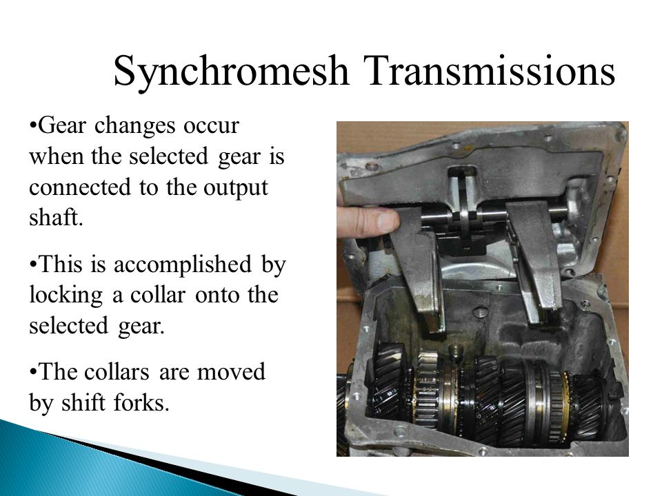Synchromesh Transmissions Gear changes occur when the selected gear is connected to the output shaft. This is accomplished by locking a collar onto th