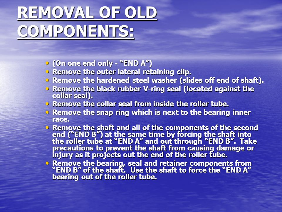 "REMOVAL OF OLD COMPONENTS: (On one end only - ""END A"") (On one end only - ""END A"") Remove the outer lateral retaining clip. Remove the outer lateral r"