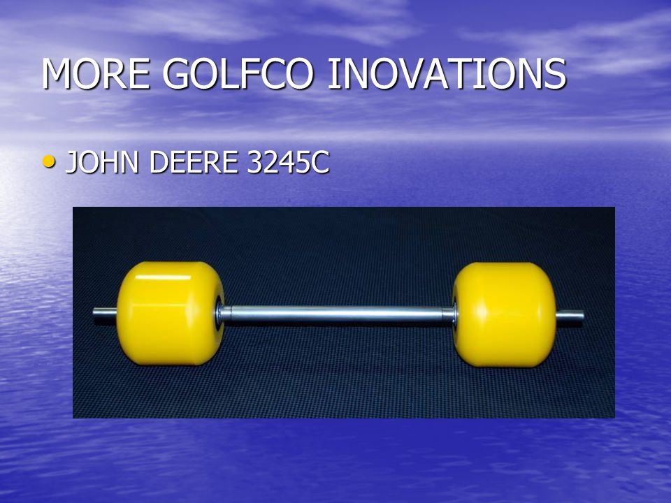 MORE GOLFCO INOVATIONS JOHN DEERE 3245C JOHN DEERE 3245C