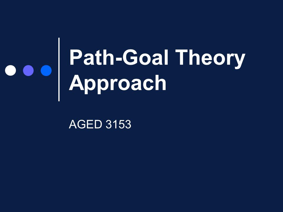 Path-Goal Theory Approach AGED 3153