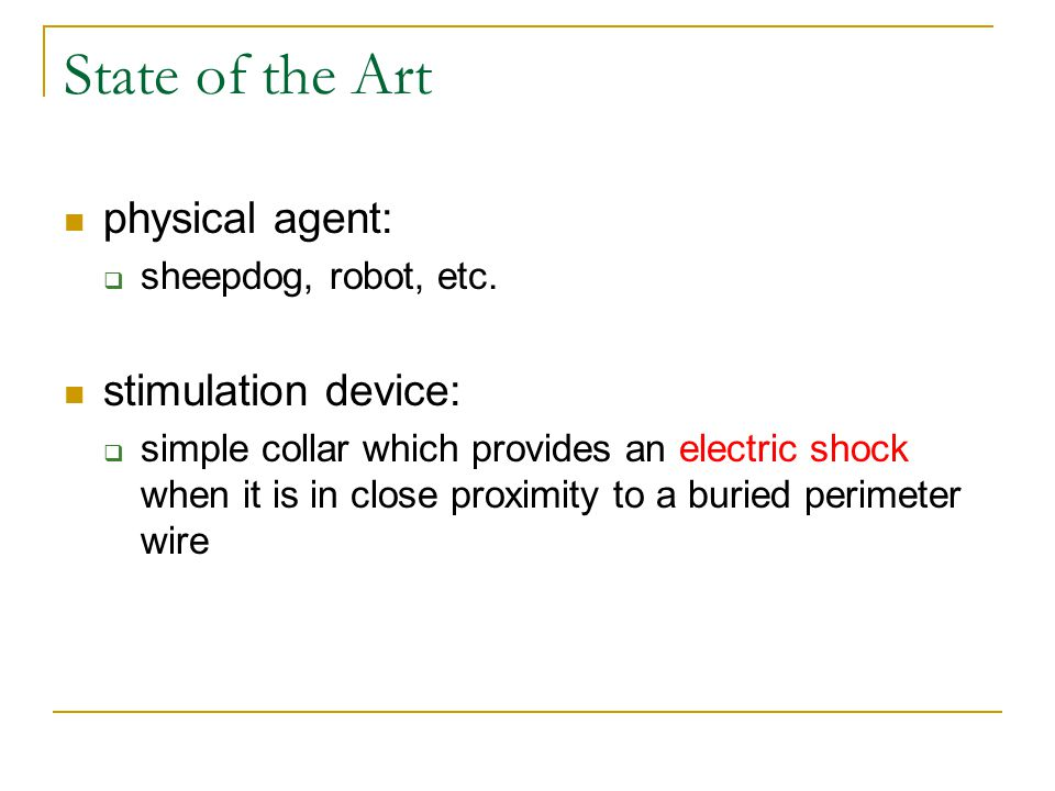 State of the Art physical agent:  sheepdog, robot, etc.