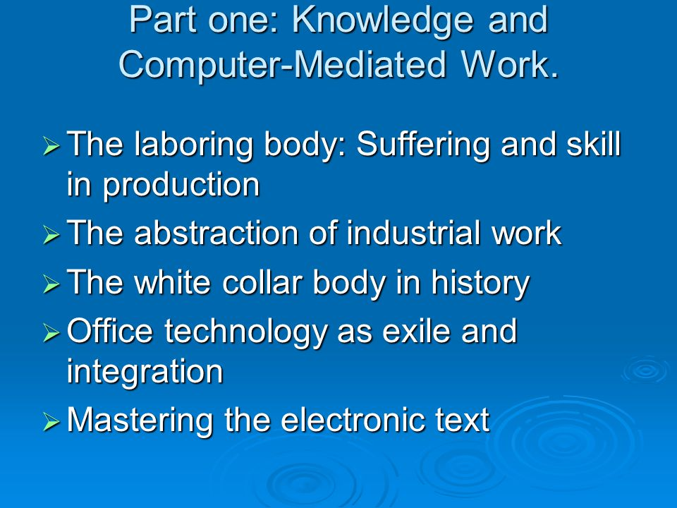 Chapter one The laboring body: Suffering and skill in production  The history of the relation between the progress and the body  The early factory and the problem of the body.