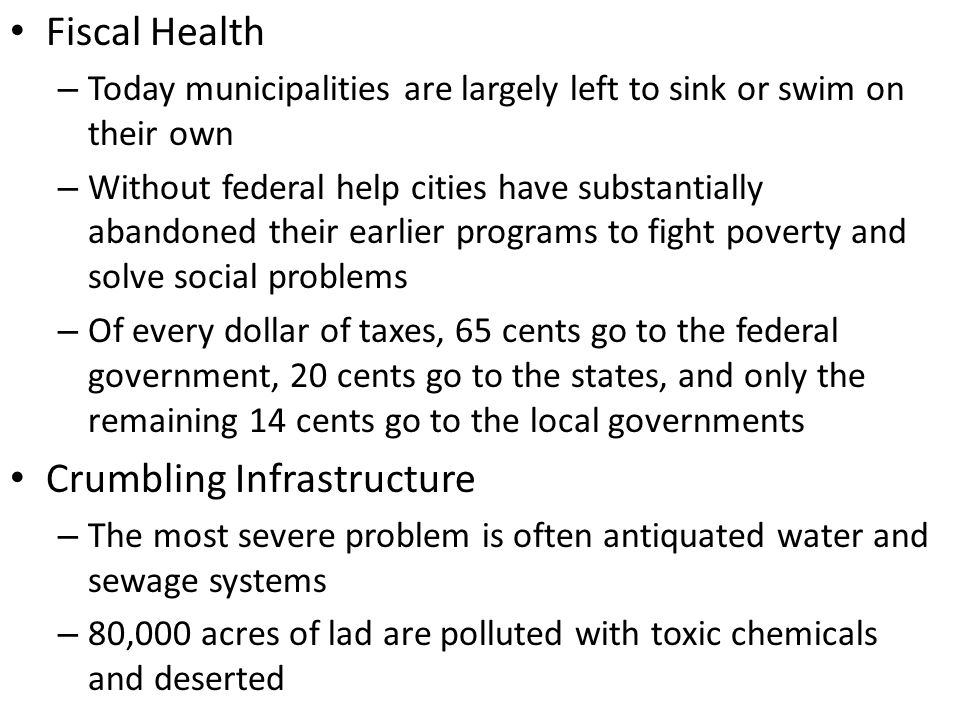 Fiscal Health – Today municipalities are largely left to sink or swim on their own – Without federal help cities have substantially abandoned their ea
