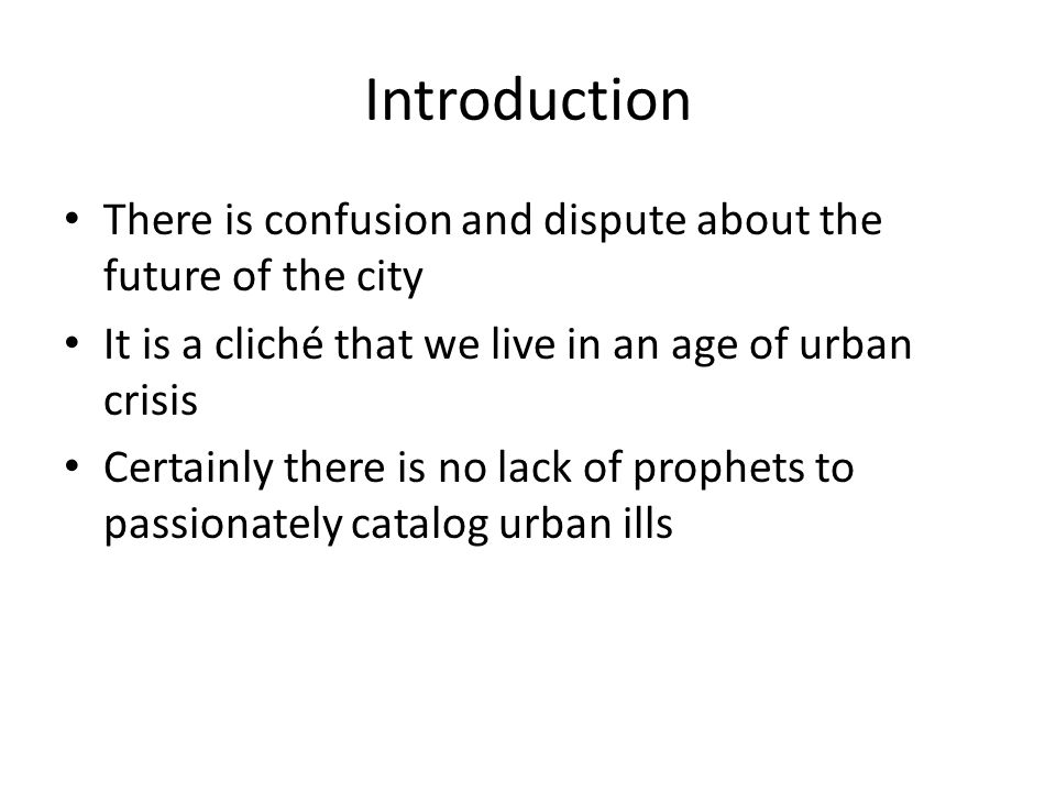 The Urban Crisis: Thesis The last decades of the 20 th century heard voices raised everywhere proclaiming the inevitable decline, if not death, of the city Are these pessimistic predictions accurate.