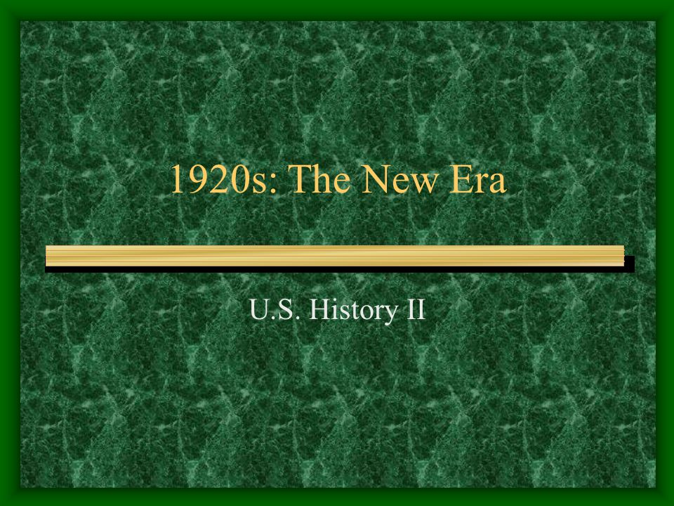 1920s: The New Era U.S. History II