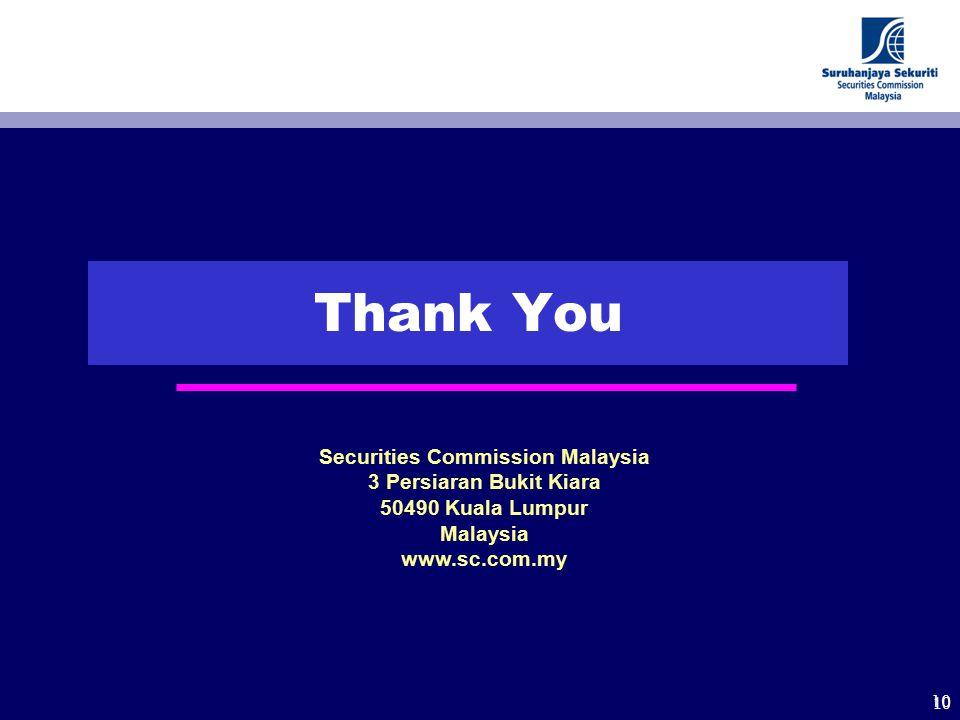 10 Thank You Securities Commission Malaysia 3 Persiaran Bukit Kiara 50490 Kuala Lumpur Malaysia www.sc.com.my