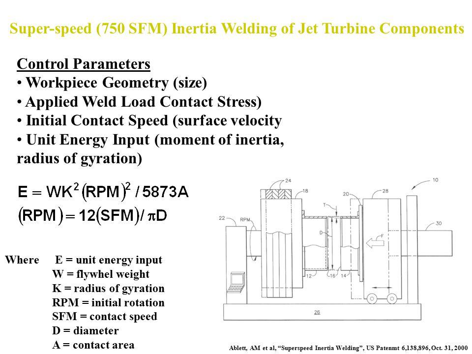 """Super-speed (750 SFM) Inertia Welding of Jet Turbine Components Ablett, AM et al, """"Superspeed Inertia Welding"""", US Patenmt 6,138,896, Oct. 31, 2000 Co"""