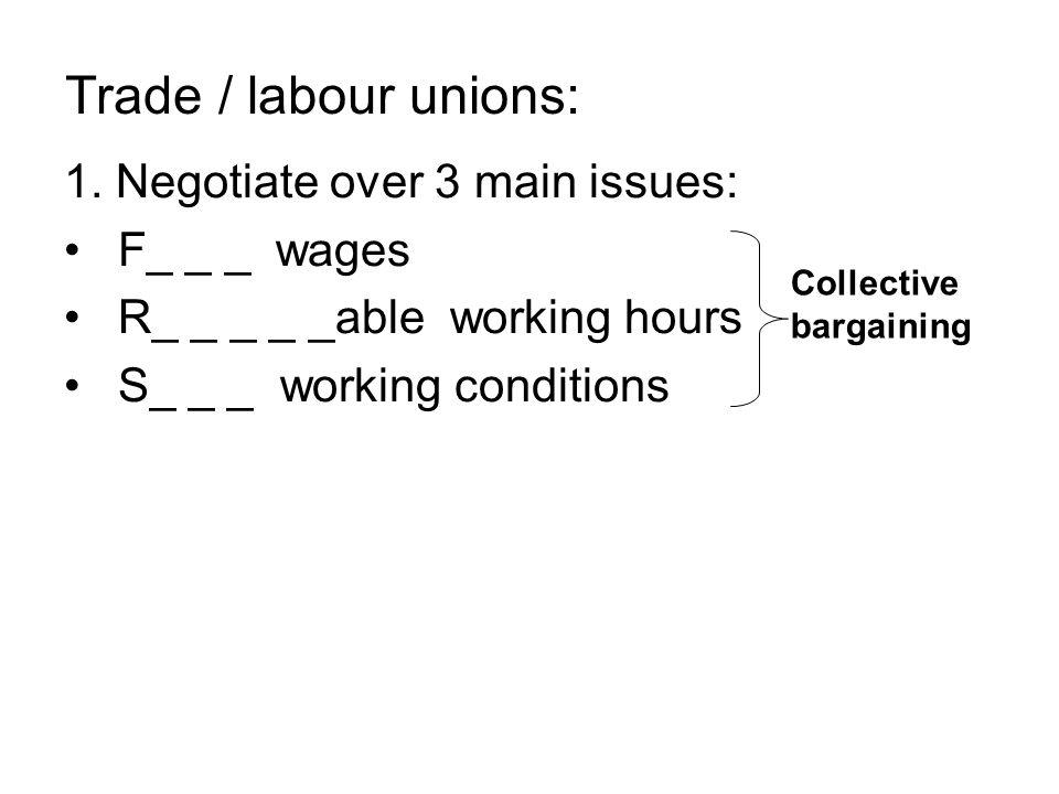 Trade / labour unions: 1.