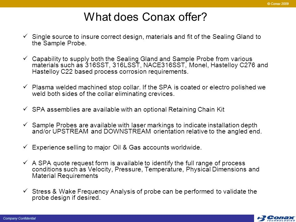 © Conax 2009 Company Confidential What does Conax offer.