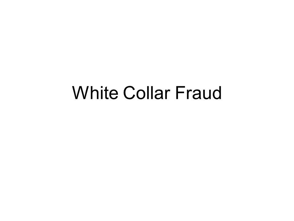 White Collar Fraud