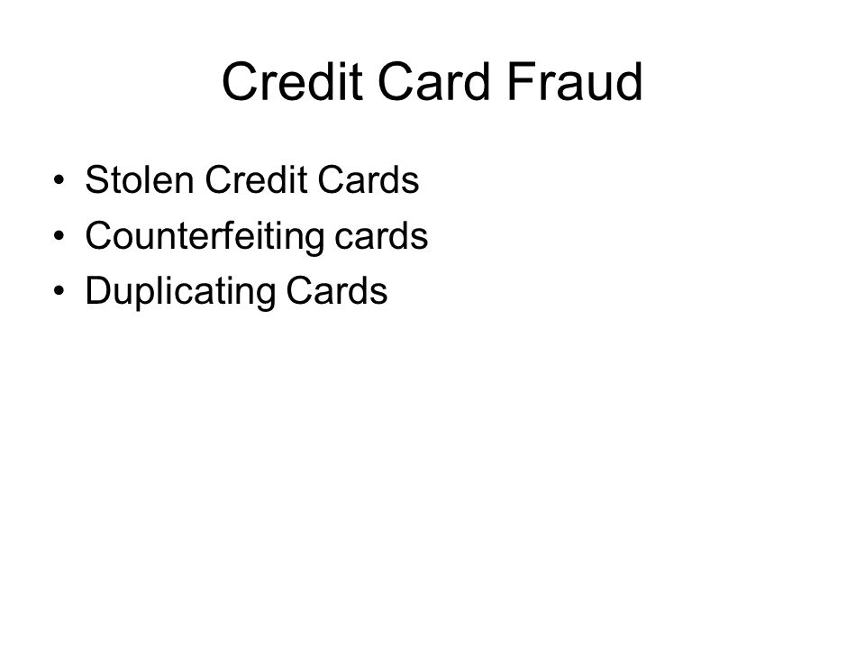 Credit Card Fraud Stolen Credit Cards Counterfeiting cards Duplicating Cards