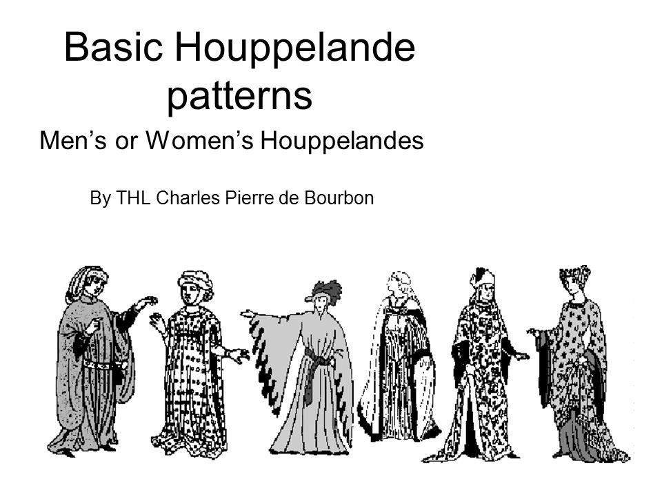 Basic Houppelande patterns Men's or Women's Houppelandes By THL Charles Pierre de Bourbon