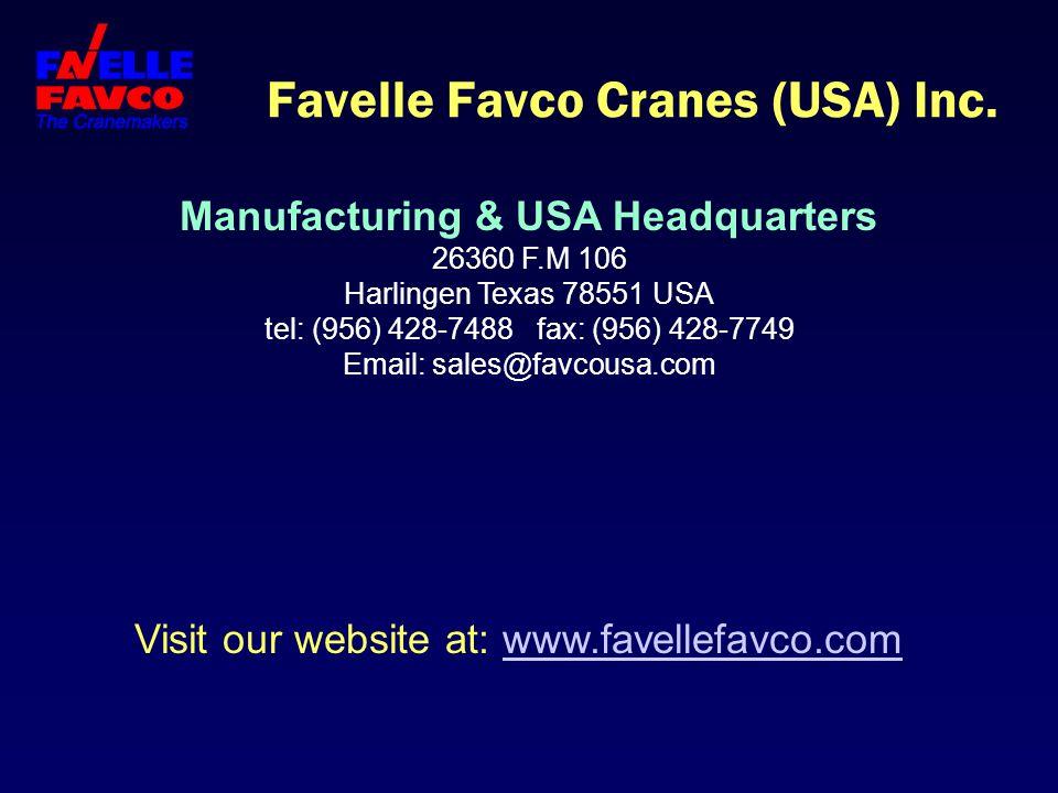 Favelle Favco Cranes (USA) Inc. Manufacturing & USA Headquarters 26360 F.M 106 Harlingen Texas 78551 USA tel: (956) 428-7488 fax: (956) 428-7749 Email