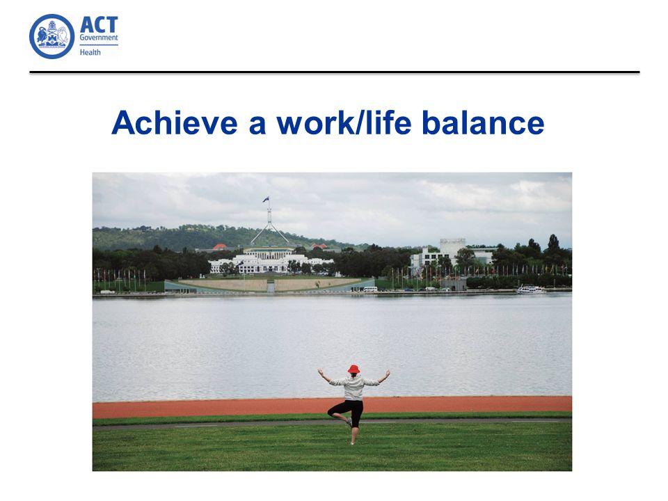 Achieve a work/life balance