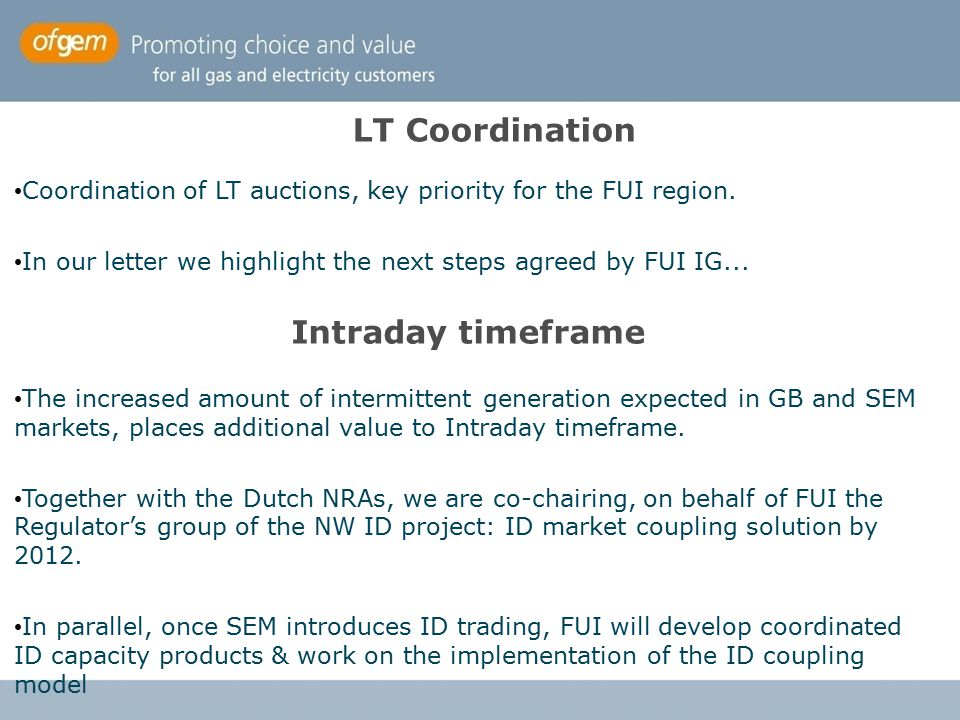 LT Coordination Coordination of LT auctions, key priority for the FUI region. In our letter we highlight the next steps agreed by FUI IG... Intraday t