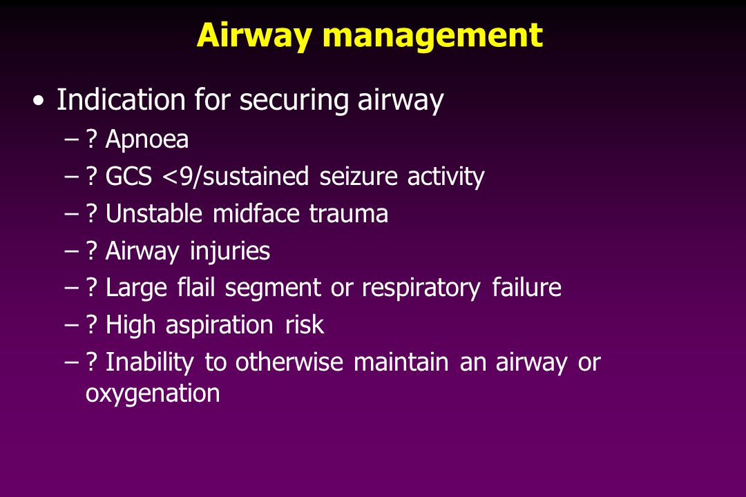 Airway management Indication for securing airway –.