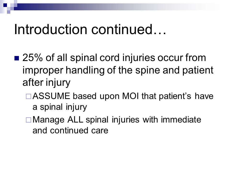 More Intro… Lifelong care for spinal cord injury victim exceeds $1 million.