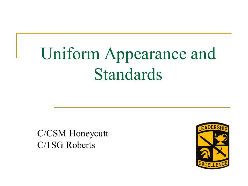 Uniform Appearance and Standards C/CSM Honeycutt C/1SG Roberts