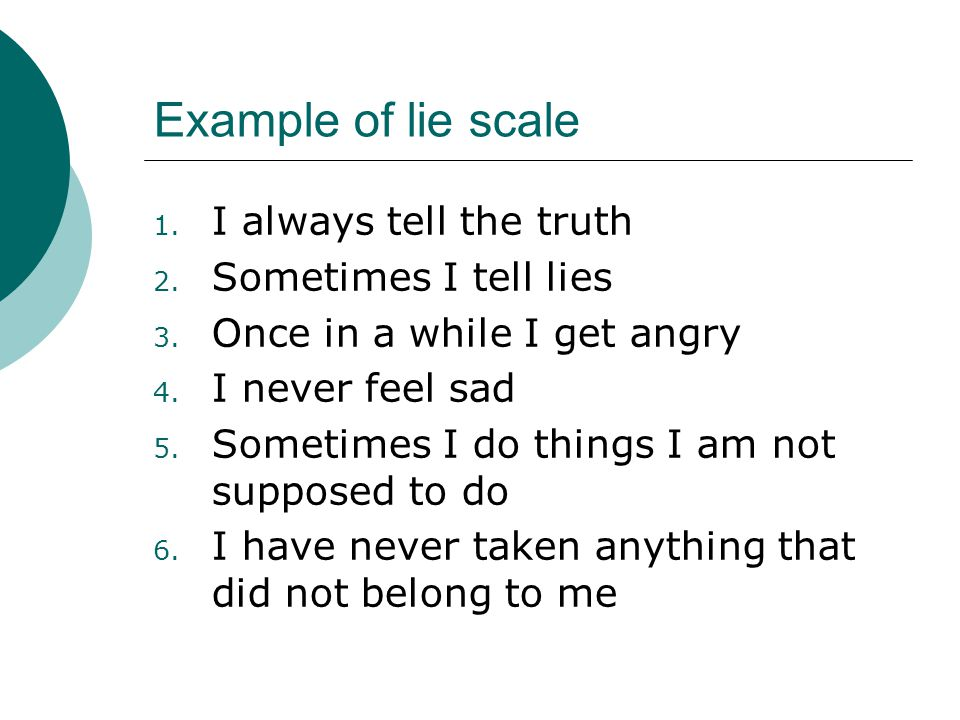 Example of lie scale 1. I always tell the truth 2.