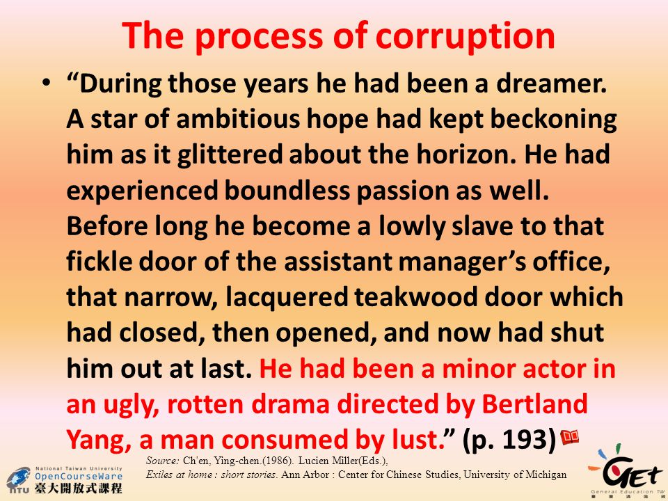 The process of corruption During those years he had been a dreamer.