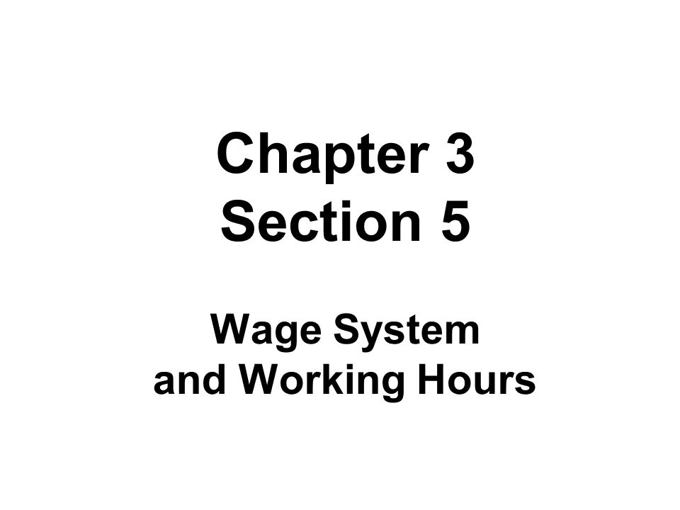 Chapter 3 Section 5 Wage System and Working Hours
