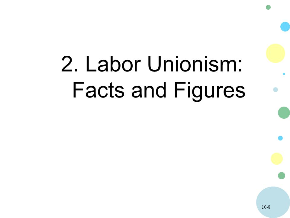 10-19 Structure of Organized Labor oNational Unions are federations of local unions organized by industry (autos, steel) or craft (carpenters, electricians).