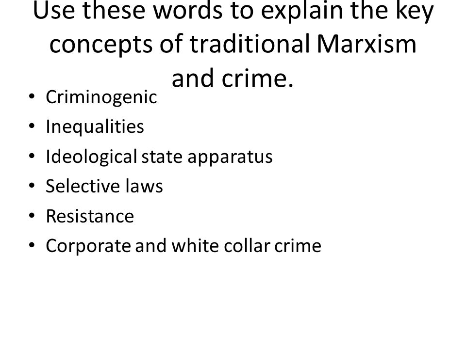 Use these words to explain the key concepts of traditional Marxism and crime.
