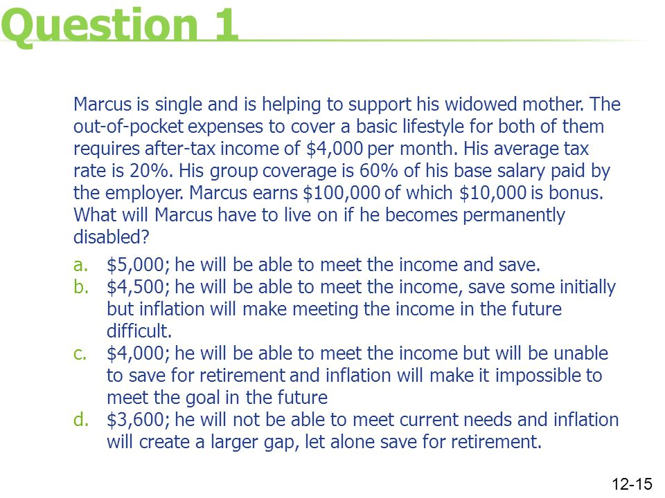 Question 1 Marcus is single and is helping to support his widowed mother.