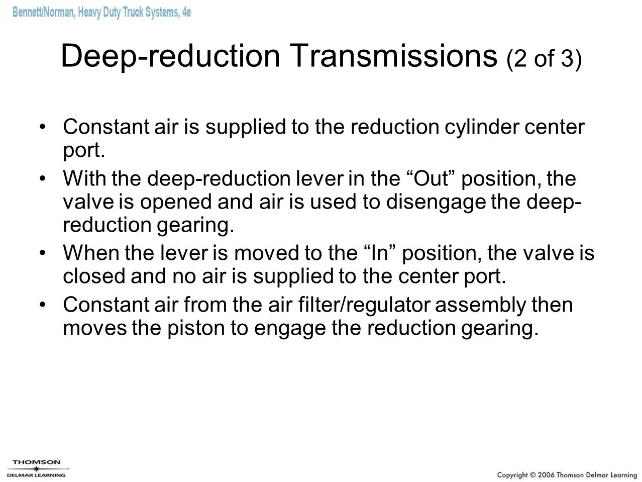 "Deep-reduction Transmissions (2 of 3) Constant air is supplied to the reduction cylinder center port. With the deep-reduction lever in the ""Out"" posit"