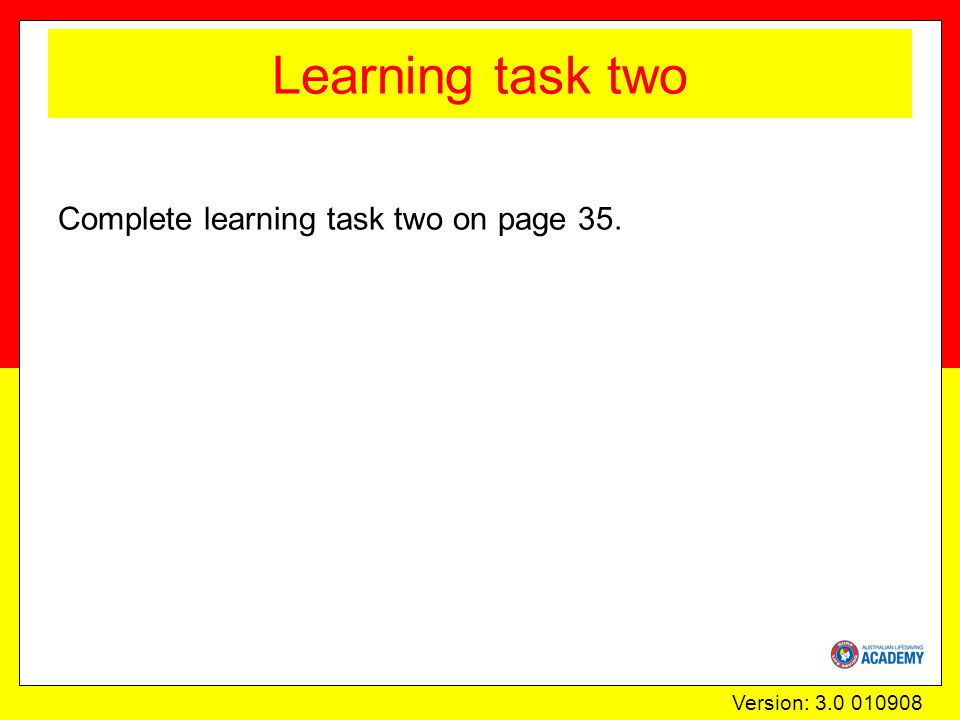 Version: 3.0 010908 Learning task two Complete learning task two on page 35.