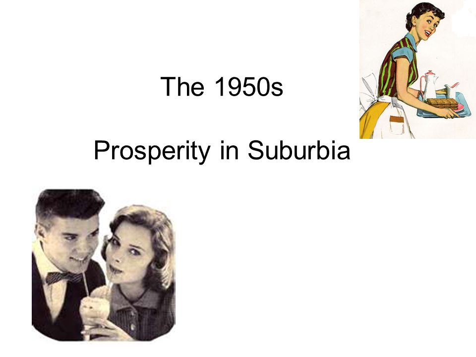 The 1950s Prosperity in Suburbia