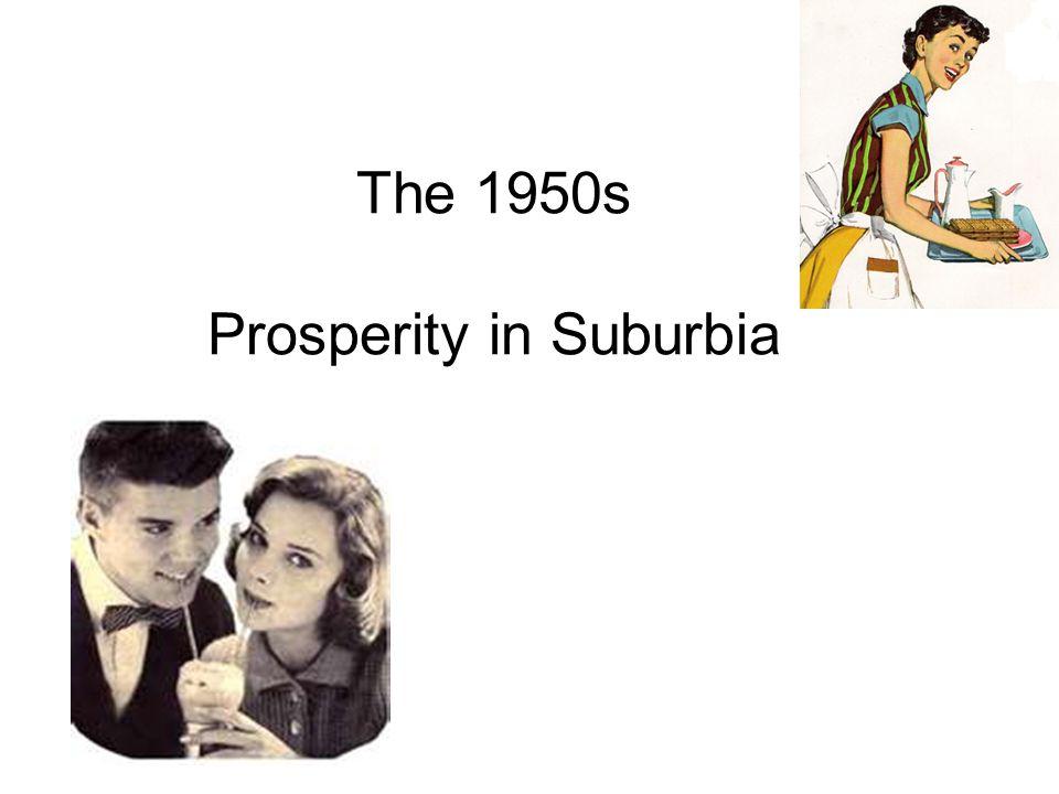 The 1950s Prosperity in Suburbia