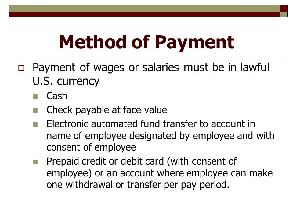 Method of Payment  Payment of wages or salaries must be in lawful U.S.