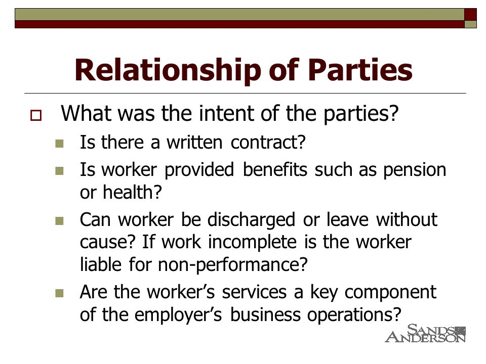 Relationship of Parties  What was the intent of the parties.
