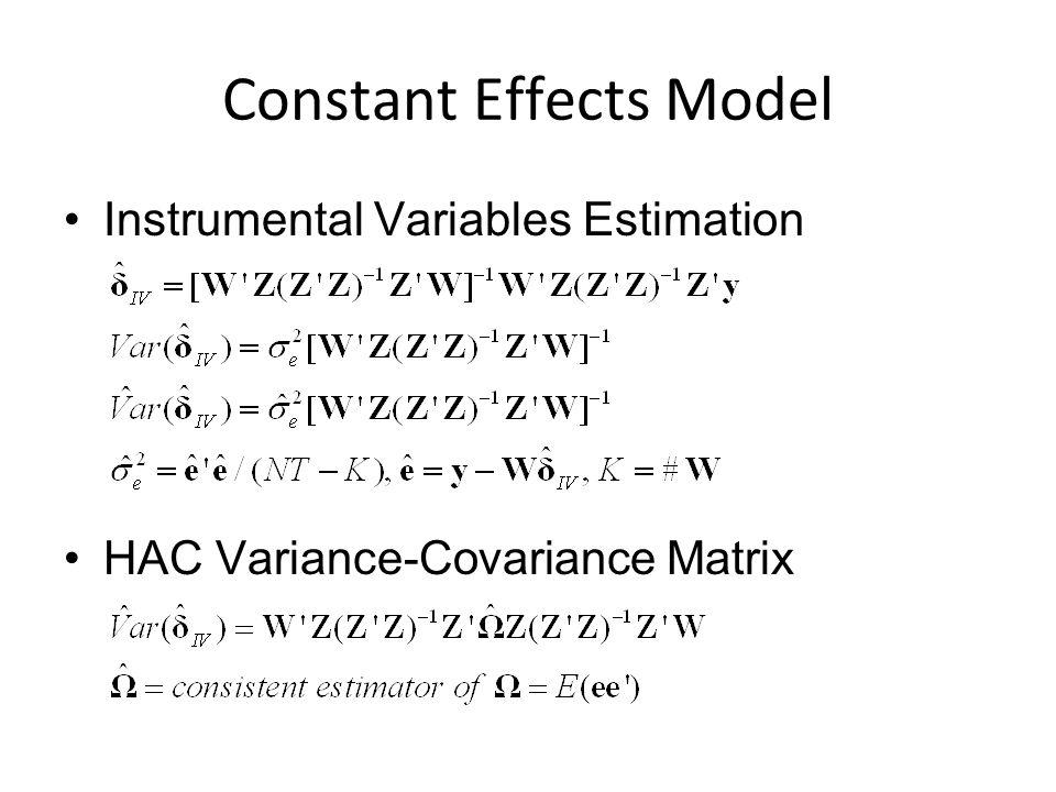 Constant Effects Model Instrumental Variables Estimation HAC Variance-Covariance Matrix