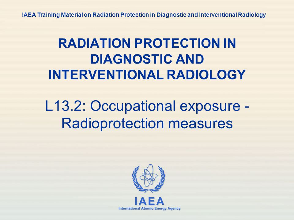 IAEA 13.2: Occupational exposure - Radioprotection measures 22 Individual monitoring and exposure assessment (IV) In some facilities and for some individuals with a low level of exposure (e.g.: general dental practitioners), area dosimetry to estimate the level of dose per procedure can be an acceptable alternative.