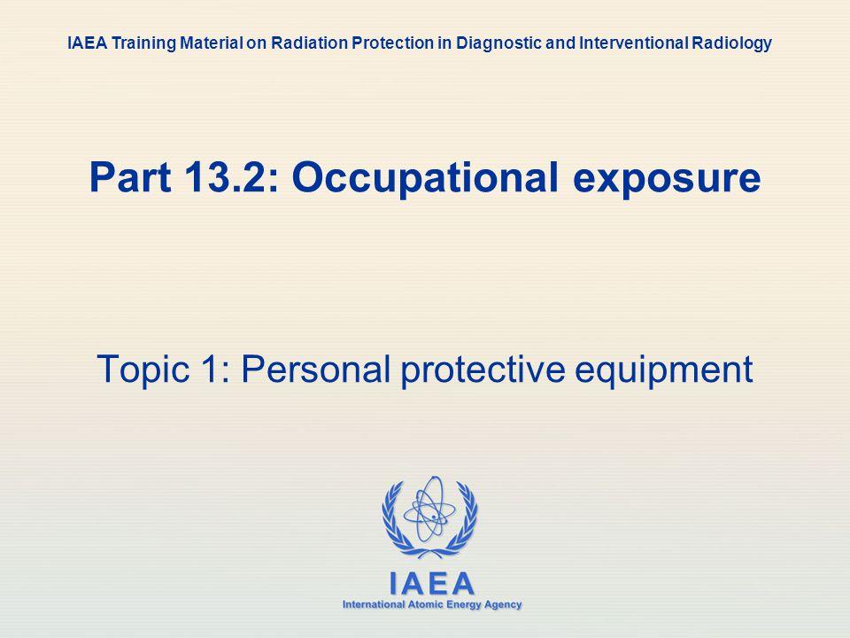 IAEA 13.2: Occupational exposure - Radioprotection measures 16 TLD