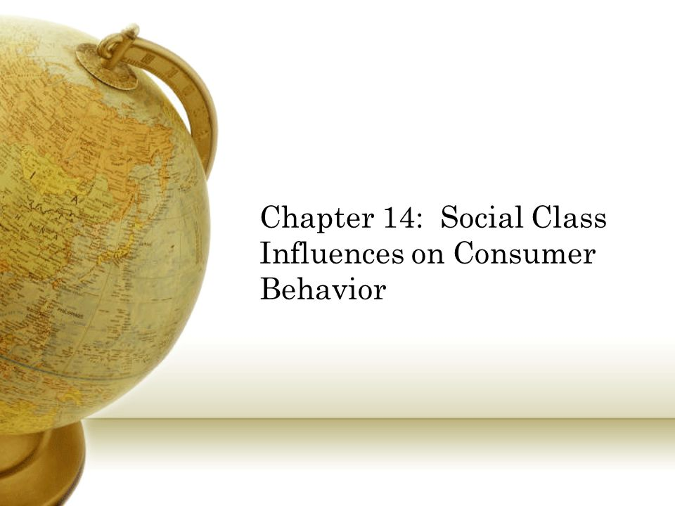 Chapter 14: Social Class Influences on Consumer Behavior